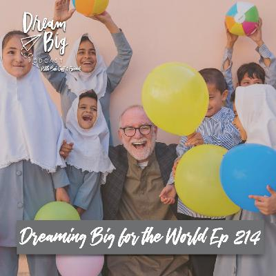 Bob Goff - Dreaming Big for the World