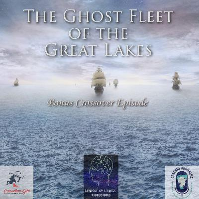 11: Ghost Fleet of the Great Lakes ft. Nothing Ever Happens in Canada