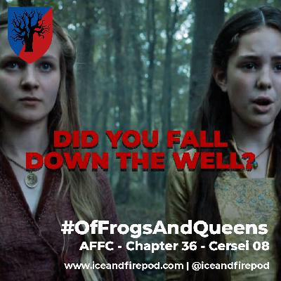 276 – A Feast for Crows Chapter 36 – Cersei 08 #OfFrogsAndQueens