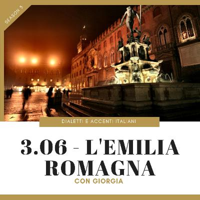 3.06 - Tour of Italian accents and dialects: Emilia-Romagna (with Giorgia)