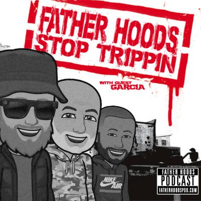 #62: Stop Trippin (w/ guest Garcia)