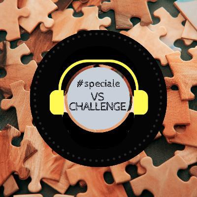 #speciale - VS CHALLENGE ovvero la Tua Verità Scomoda