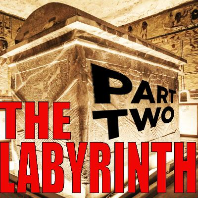 The Labyrinth - Part Two