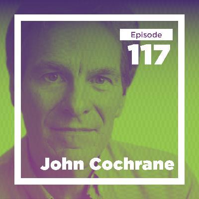 John Cochrane on Economic Puzzles and Habits of Mind