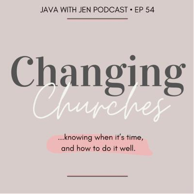 Ep 54- Part1- Changing Churches & Doing it Right w/Jenilee Samuel