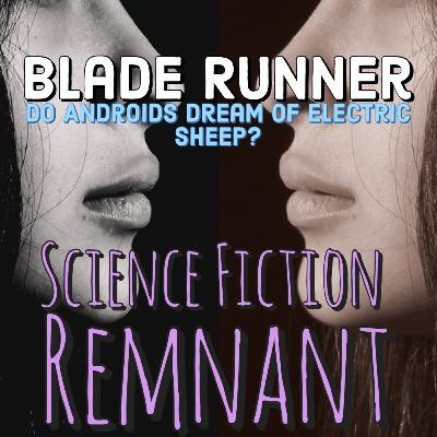 """Movie: Blade Runner """"Do Androids Dream of Electric Sheep?"""""""