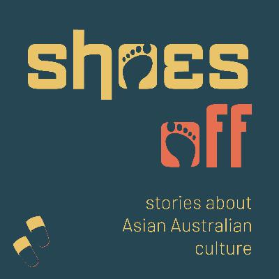67 | [Pod Swap] Shoes Off: COVID-19 and Australia's History of Racism