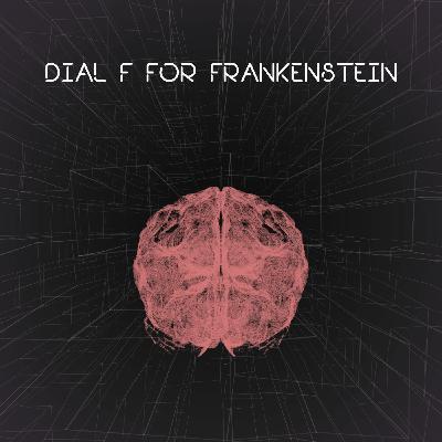 DIAL F FOR FRANKENSTEIN  |  با حرف اف با فرانکشتین تماس بگیر