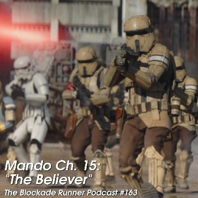 "Mando Ch. 15: ""The Believer"" - The Blockade Runner Podcast #163"