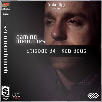 Gaming Memories - 34 - Keb Beus