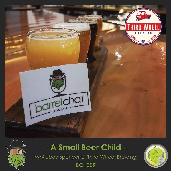 BC009: A Small Beer Child w/Third Wheel Brewing