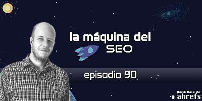 SaaS SEO con Daniel Peris - La Máquina del SEO - Episodio 90