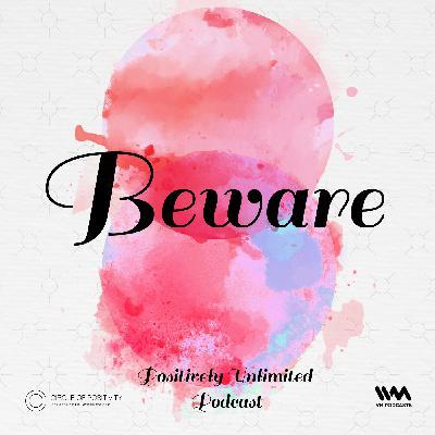 Ep. 100: Beware