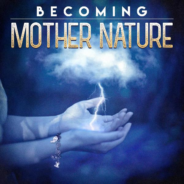Tumble Presents: Becoming Mother Nature