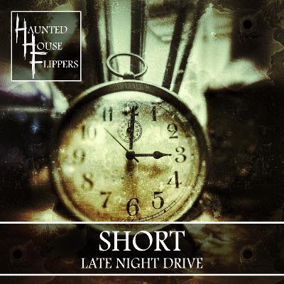 6.5 - HHF Short: Late Night Drive