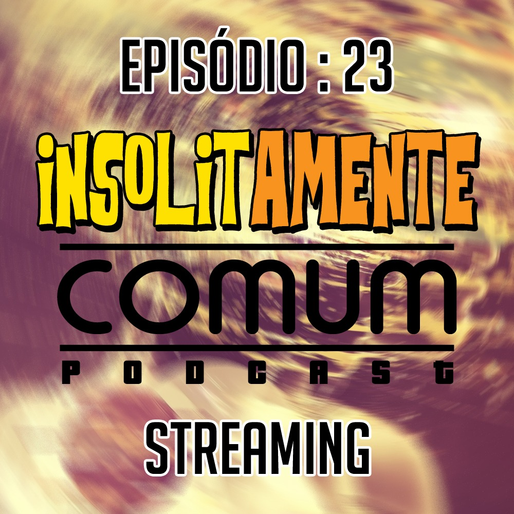 EP. 23 - Streaming