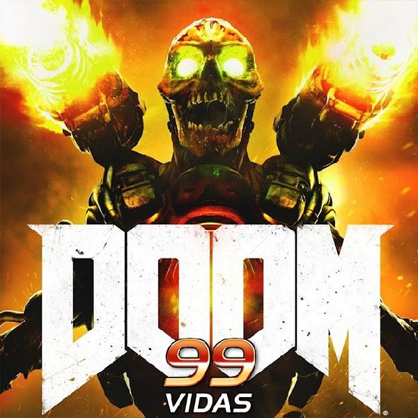 99Vidas 373 - Doom 2016