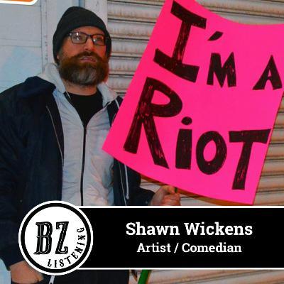 46. Shawn Wickens - Artist / Comedian