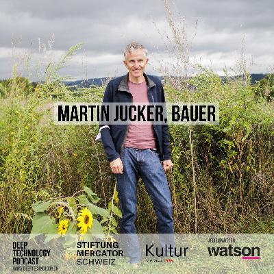 Wie denkt ein Bauer über neue Technologien? Martin Jucker