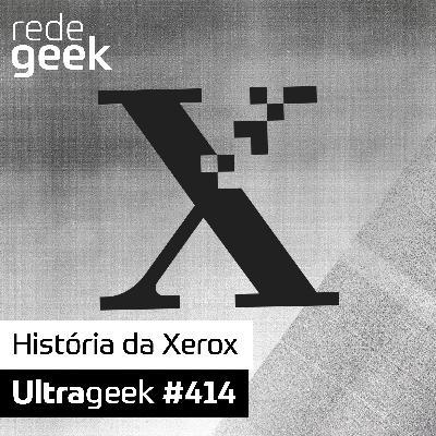 Ultrageek – História da Xerox