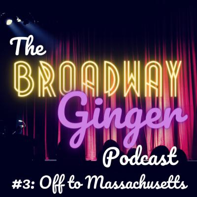#3: Off to Massachusetts - Traveling for Theatre