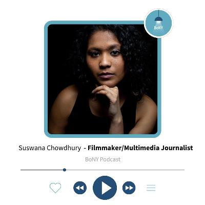 Suswana Chowdhury; Multimedia Journalist and Filmmaker. Creator of various short films; the most recent being Dawat