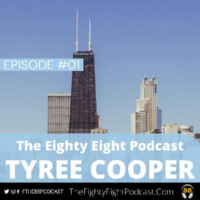 The Eighty Eight Podcast | #01 | Tyree Cooper