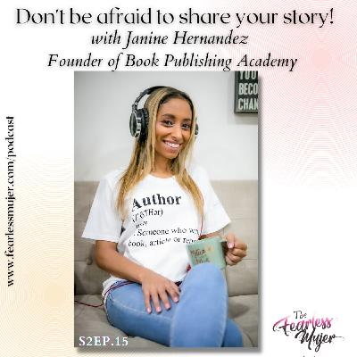 Don't be afraid to share your story. with Janine Hernandez, Founder of  Book Publishing Academy //S2EP.15//