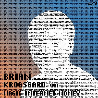 Magic Internet Money on The Ledger Cast Podcast - With Brian Krogsgard