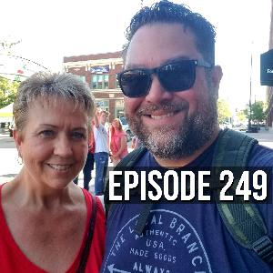 Episode 249: This Podcast Episode is About How Great My Mother Is & I Didn't Cuss Today