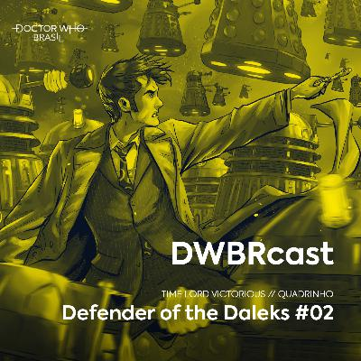 DWBRcast Time Lord Victorious 07 - Defender of the Daleks #02