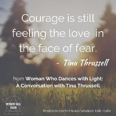 Woman Who Dances with Light: a conversation with Tina Thrussell