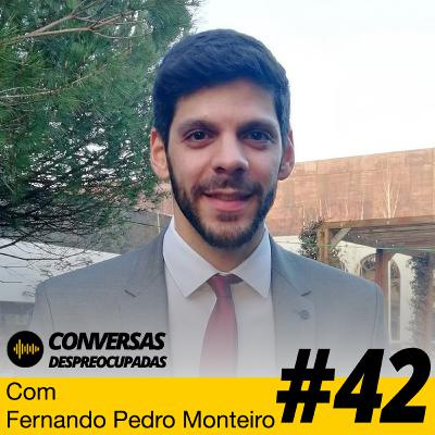 #42 – Conversa fascinante sobre a vida de uma pessoa hiperativa… - com Fernando Pedro Monteiro