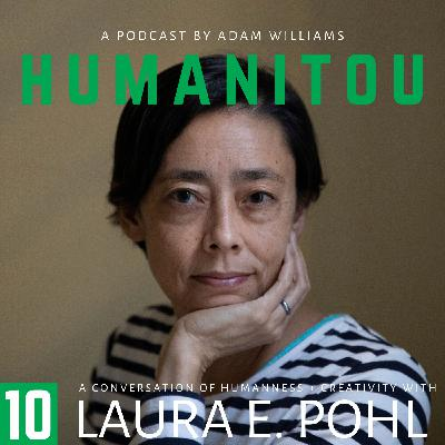 10: Laura Elizabeth Pohl, humanitarian storyteller, on starting over and advocating through photography and film
