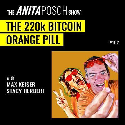 Max Keiser & Stacy Herbert: The 220k Bitcoin Orange Pill