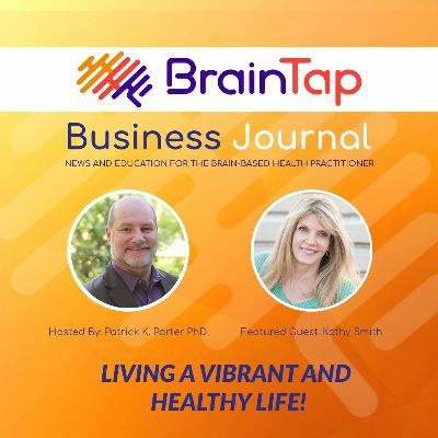 Living a Vibrant and Healthy Life!