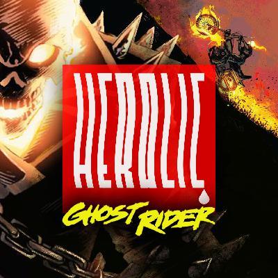 Herolic - E08 – Ghost Rider