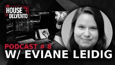 #8 - Dr. Eviane Leidig