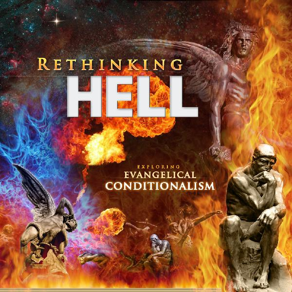 Episode 117: Hell and Hermeneutics; A Response to Lindsay Brooks—Plus 2019 Conference Announcement!