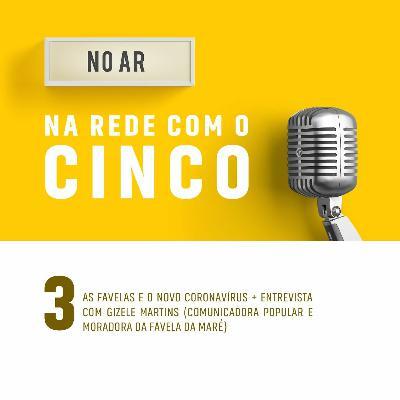As favelas e o novo coronavírus - Na rede com o Cinco #03