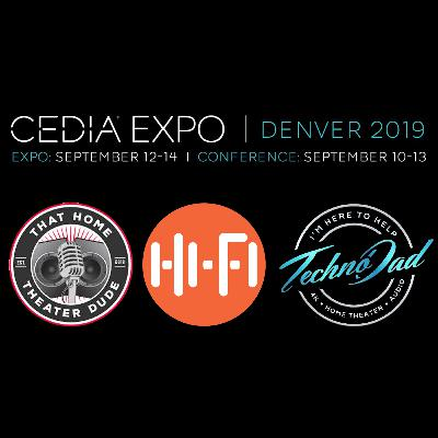 CEDIA Expo 2019 Day 1 Ramblings | Techno Dad, Joe N Tell and That Home Theater Dude