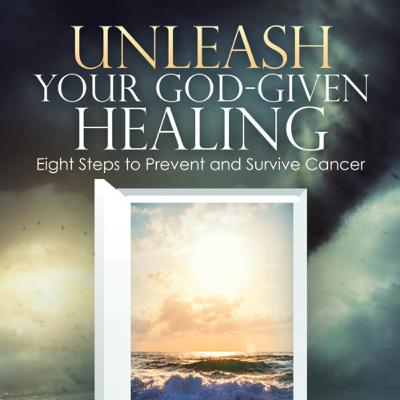 RWYN Podcast Episode 38: Unleash Your God-Given Healing: Eight Steps to Prevent and Survive Cancer
