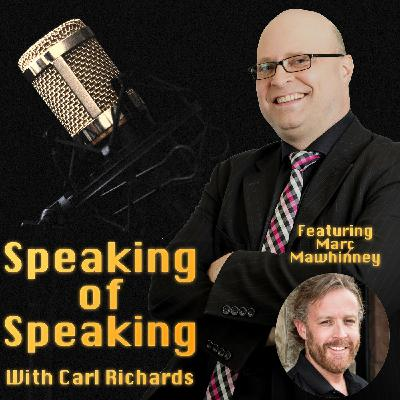 It's Speaking...& It's Business! With Special Guest Marc Mawhinney