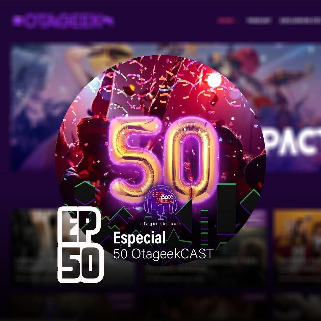 OTGCAST #50 Especial de 50 programas 💜