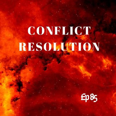 Ep. 85 Conflict Resolution - Stay In Your Lane