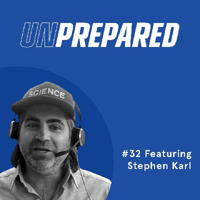 032 - Unprepared: How to Improve Your Communication with Customers with Stephen Carl
