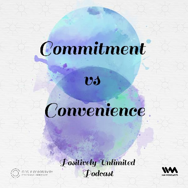 Ep. 30: Commitment vs Convenience