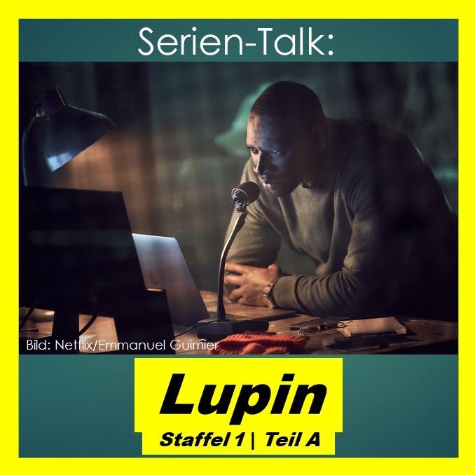 Serien-Talk: Lupin (S1   Teil A)