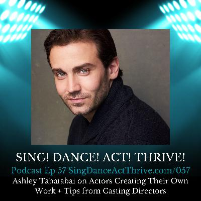 Ashley Tabatabai on Actors Creating Their Own Work + Tips from Casting Directors