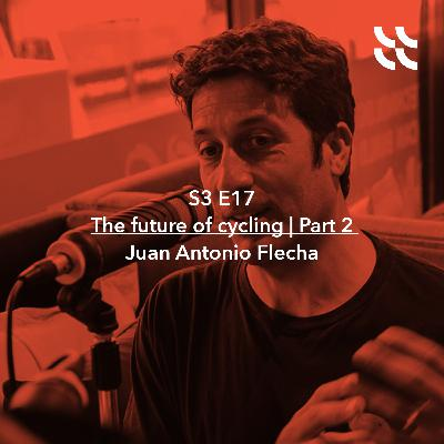 The future of cycling | Part 2 | Juan Antonio Flecha